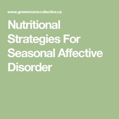 Nutritional Strategies For Seasonal Affective Disorder