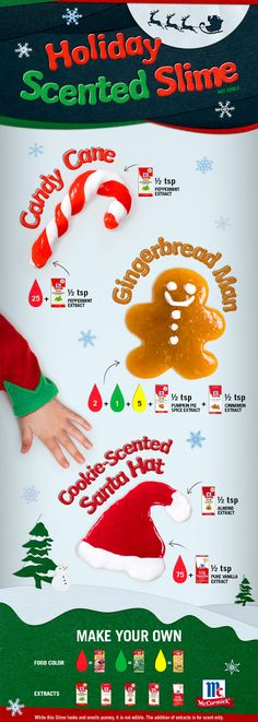 Candy Canes, Gingerbread Men and Santa Hats! Kids will love to get their hands on DIY Christmas-themed slime. Our no-Borax slime recipe lets you customize colors and scents – like peppermint, cinnamon, almond and vanilla - using McCormick®️ Food Colors and Extracts for a fun Christmas party idea.