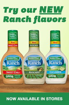 try our new ranch flavors, now available in stores