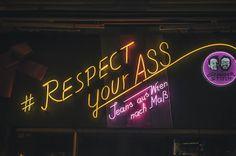 Respect Your Ass (c) Dogan Kokdemir Dk Photography, Respect Yourself, Neon Signs