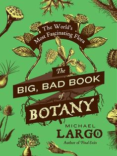 Reading Lists, Book Lists, Botany Books, Books To Read, My Books, Weird Plants, Unusual Plants, Poisonous Plants, Nature Study