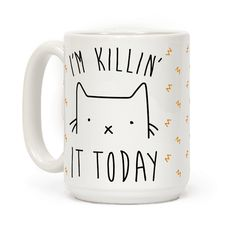 """If you feel like you're on top of the world and that you can do anything, this funny mug is for you! This cat design reads, """"I'm Killin' It Today"""" and is the perfect motivational coffee mug for any situation!"""