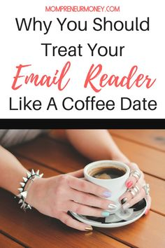 Growing and nurturing your email list can seem so difficult at times. The easiest way to approach your #email reader is like a coffee date. Here's why.