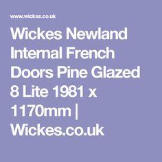 Wickes Newland Fully Glazed Pine 8 Lite Internal Internal French Doors - x Internal Folding Doors, Internal French Doors, Open Space Living, Door Sets, Interior Walls, Wood Veneer, Real Wood, Natural Light, Pine
