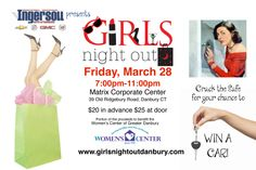 Ladies, its time to get out of the house after a long winter and have some FUN!  Girls Night Out.  Fri 3/28 in Danbury.
