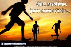 Já se nevzdávám, jenom znovu začínám…