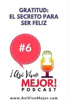 #6 La Gratitud: El Secreto para Ser Feliz y Vivir Mejor es Apreciar lo que tenemos y dejar de preocuparnos por lo que tienen los demás. #AsiVivoMejor #podcast #finanzaspersonales #español #pagatusdeudas #dinero #finanzas #ahorrardinero #yezminthomas