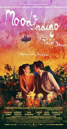 Directed by Michel Gondry.  With Romain Duris, Audrey Tautou, Gad Elmaleh, Omar Sy. Wealthy, inventive bachelor Colin endeavors to find a cure for his lover Chloe after she's diagnosed with an unusual illness caused by a flower growing in her lungs.