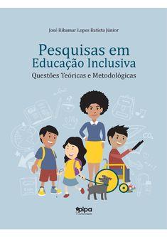 Pesquisas em educação inclusiva questões teóricas e metodológicas