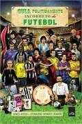 Contabilidade Financeira: Resenha: Guia Politicamente Incorreto do Futebol