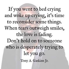 Love Fades Quotes Prepossessing Tony Gaskins Quote  Tony Gaskins Quotes  Pinterest  Relationships