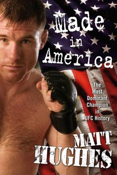 """Read """"Made in America"""" by Matt Hughes available from Rakuten Kobo. Ultimate fighting -- mixed martial arts competition between professional fighters which includes ju-jitsu, judo, boxing,. Ufc Sport, Intensive Training, Champions Of The World, Ju Jitsu, Ufc Fighters, Mma Boxing, Mixed Martial Arts, Made In America, Judo"""