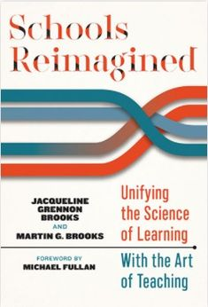 Schools reimagined : unifying the science of learning with the art of teaching Teachers College, Learning Theory, Design Theory, Teacher Notes, Book Title, New Books, This Book, Language, Schools