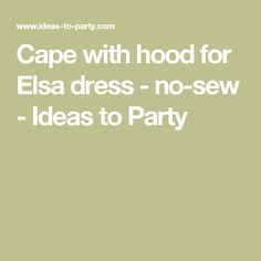 Cape with hood for Elsa dress - no-sew - Ideas to Party