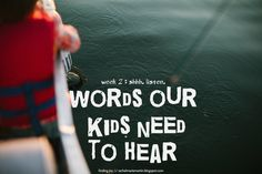 shhh... listen {words our kids need to hear} // at finding joy
