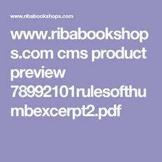 www.ribabookshops.com cms product preview 78992101rulesofthumbexcerpt2.pdf