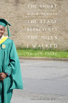 The short walk across the stage represents the miles of effort I had to walk to get there. | college life quotes | college motivation | college hack | grades | grade quotes | school quotes | college prep | freshman tips | freshman year | sophomore year | junior year | college study tips | study hacks | study tips | mindset quotes | life quote | success quote | self motivation quotes | work quotes | motivational quotes | via collegecrush.net Self Motivation Quotes, College Motivation, College Life Quotes, School Quotes, Freshman Tips, Freshman Year, Study Hacks, Study Tips, Mindset Quotes