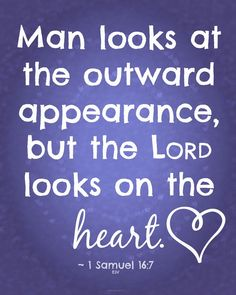 1 Samuel 16:7 ...happened to stumble upon this in my Bible reading today. Easy to fool men but God sees the truth, Ge sees our hearts.  try to see as He does