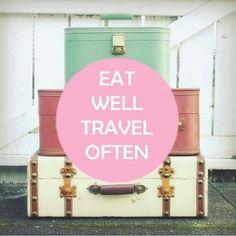 eat well, travel often!