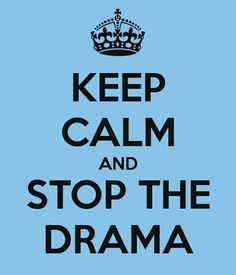 Stop the damn drama already!! It's tiring and annoying thank you