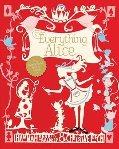 Everything Alice.  Maybe not so much for reading, as to own and use to make lots of cool Alicey things.