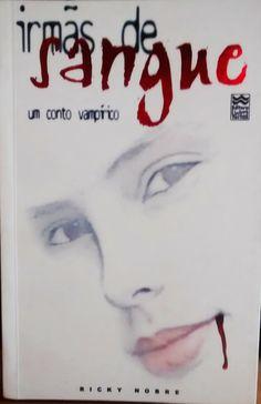 Irmãs de sangue: Um conto Vampírico- Ricky Nobre.