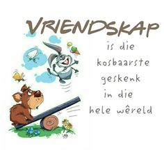 Vriendskap is die kosbaarste geskenk in die hele wêreld Wisdom Quotes, Me Quotes, Afrikaans Quotes, Friend Friendship, D1, Card Ideas, Relationships, Lily, Messages