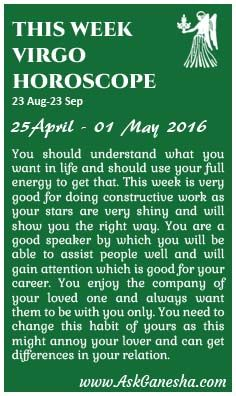 This Week Virgo Horoscope (25 April 2016 - 01 May 2016). Askganesha.com