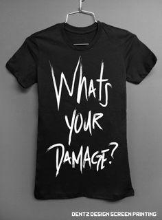 Whats Your Damage  Heathers Movie Parody  Black by DentzDesign, $15.00