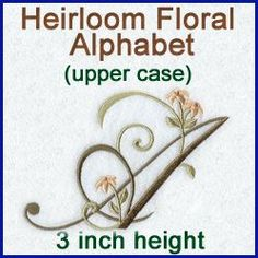 Machine Embroidery Designs at Embroidery Library! - Heirloom Floral Alphabet