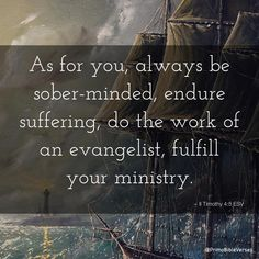 Bildresultat för as-for-you-always-be-sober-minded-endure-suffering-do-the-work-of-an-evange-esv
