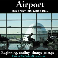 In a dream, an airport can represent...  More at TheCuriousDreamer...  #dreammeaning #dreamsymbol