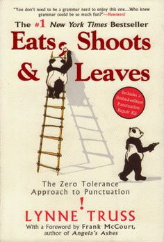 Eats, Shoots & Leaves, Lynne Truss. So funny that at times my sides hurt from laughing.