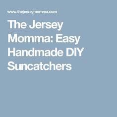 The Jersey Momma: Easy Handmade DIY Suncatchers