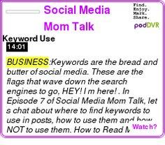 #BUSINESS #PODCAST  Social Media Mom Talk    Keyword Use    LISTEN...  http://podDVR.COM/?c=3d746f69-c512-2636-ceec-213fa0a256ea