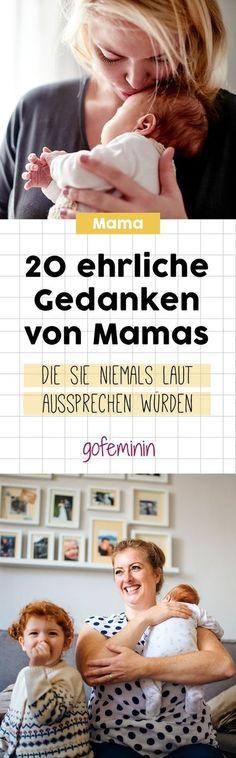 20 ehrliche Gedanken, die Mamas haben, aber nie zugeben würden