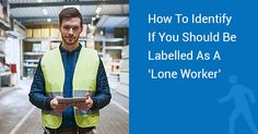 Lone workers differ from other workers that they are individuals working without guidance. Here explains how to identify a lone worker from normal worker. Lone Worker, A Lone, Lonely