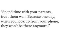 Get off your phones and spend time with your parents more ❤️