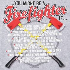 You might be a firefighter if......