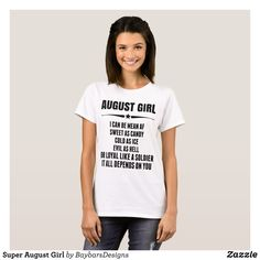 Super August Girl T-Shirt - Fashionable Women's Shirts By Creative Talented Graphic Designers - #shirts #tshirts #fashion #apparel #clothes #clothing #design #designer #fashiondesigner #style #trends #bargain #sale #shopping - Comfy casual and loose fitting long-sleeve heavyweight shirt is stylish and warm addition to anyone's wardrobe - This design is made from 6.0 oz pre-shrunk 100% cotton it wears well on anyone - The garment is double-needle stitched at the bottom and sleeve hems for…