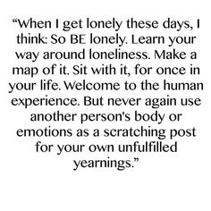 Be lonely. Learn to overcome loneliness #Lonely #Loneliness #Advice #BadTimes