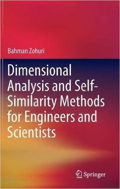 Availability: http://130.157.138.11/record=b3873821~S13 Dimensional Analysis and Self-Similarity Methods for Engineers and Scientists / Bahman Zohuri: