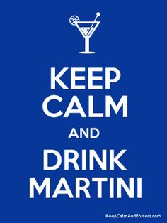 KEEP CALM AND DRINK MARTINI Poster