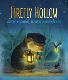 """<2015 Pin> Firefly Hollow by Alison McGhee. SUMMARY:  Because their dreams of daring adventures go against the cautious teachings of their nations, Firefly and Cricket set out on their own, find a home with kindly Vole, and together help a grieving """"miniature giant"""" named Peter."""