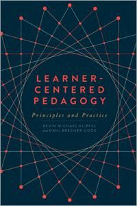 Learner-Centered Pedagogy: Principles and Practice | ALA Store Learner-Centered Pedagogy : Principles and Practice / Kevin Michael Klipfel #SDDOEBibliography Aug 2018