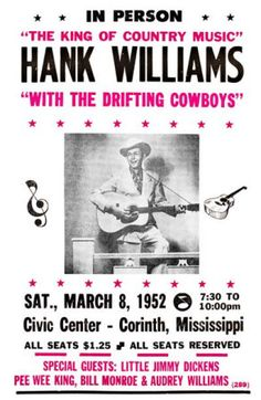 Hank Williams as an inspiration to writers. Old Country Music, Outlaw Country, Country Music Stars, Country Music Singers, Country Artists, American Country, Audrey Williams, Hank Williams Sr, Concert Posters