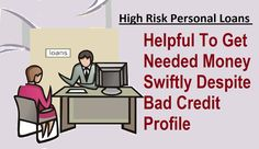 Fast High Risk Personal Loans – Helpful To Get Needed Money Swiftly Despite Bad Credit Profile!