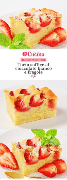 Torta soffice al #cioccolato bianco e #fragole