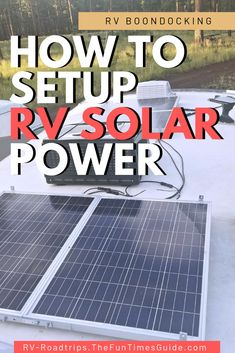 How to set up your RV Solar Power System to meet your specific needs + Solar power wiring tips and why I chose a Series-Parallel Configuration for my RV Solar System.