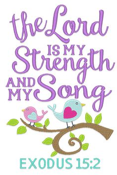 The Lord is my Strength and my Song Machine Embroidery Design, Quote Embroidery Design